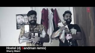 Hostel (dj Sandman remix) - Sharry Mann | Parmish Verma | Mista Baaz
