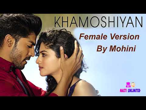 Khamoshiyan ( Female Version ) | Full Cover Song By Mohini | 2018