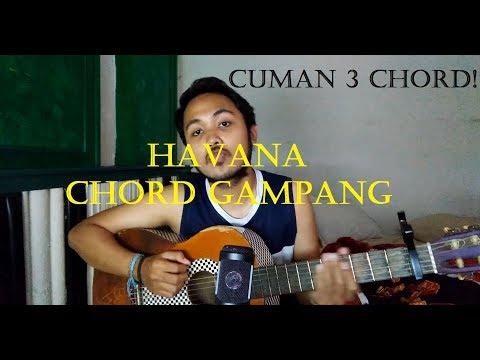 Chord Gampang  (Havana - Camilla Cabello) By Arya Nara (Tutorial)