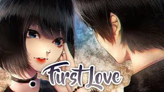 「Nightcore」→First Love✗