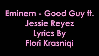 Eminem - Good Guy ft. Jessie Reyez [Lyrics]