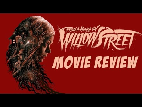 From a House on Willow Street Movie Review