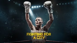 Josh Warrington: Fighting for a City Official Trailer (2018)