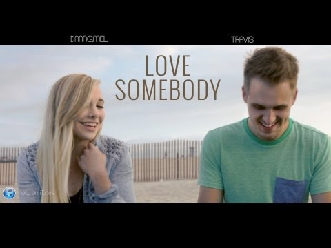 Love Somebody - Maroon 5 Official Cover Video - Travis Flynn And DaangMel