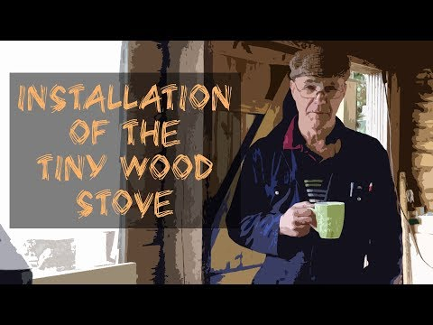 No.1 Off grid living - Installation of a Stove