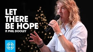 Let There Be Hope | Pastor Phil Dooley