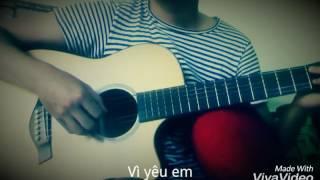 Vì yêu em. Cover guitar by MinCake