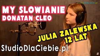 MY SŁOWIANIE - Donatan-Cleo (cover by Julia Zalewska)