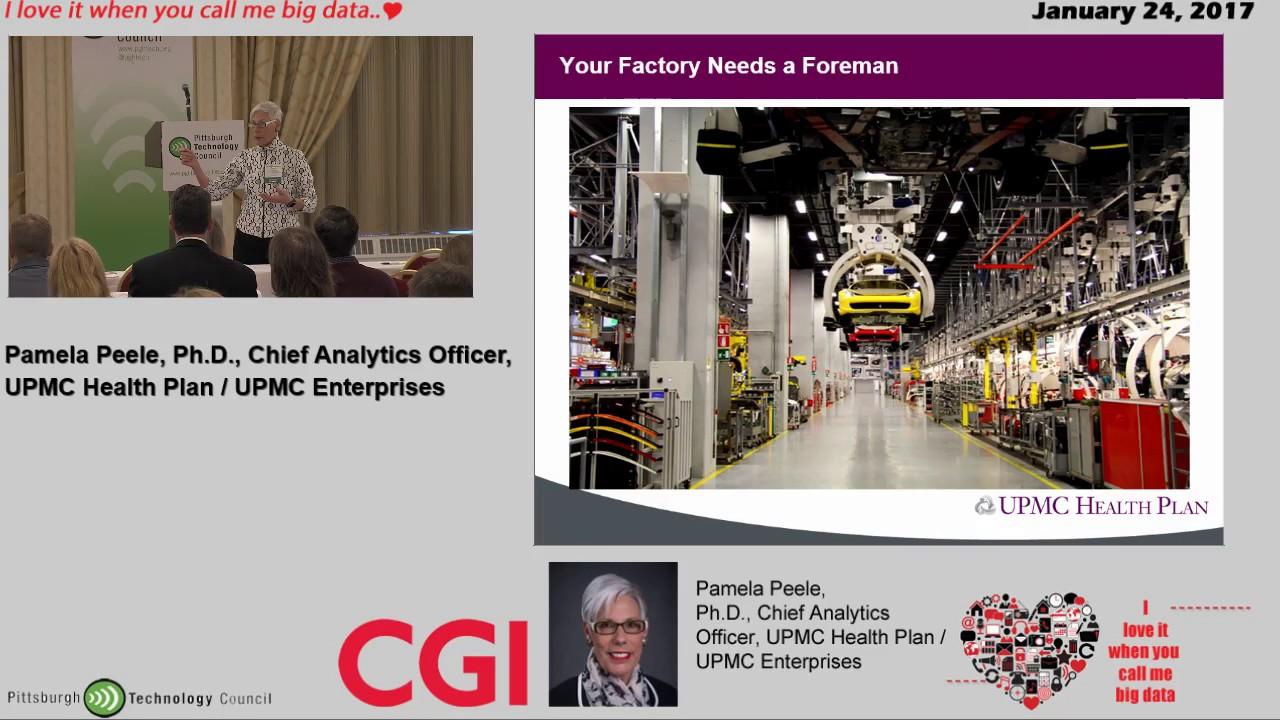 2017 Big DATA Presenter: Chief Analytics Officer - UPMC Health Plan / UPMC  Enterprises