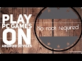 How to play pc games on Android smartphone{no root required}