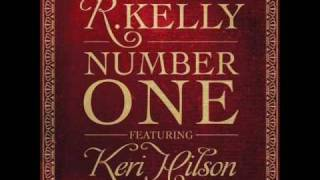 R. Kelly featuring Keri Hilson - Number One (Lyrics Under More Info)