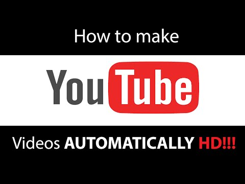 How to make Youtube videos automatically HD (2015)!
