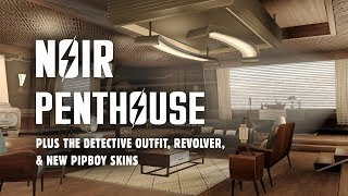 Noir Penthouse & Early Retirement Quest - Plus, The Detective Coat & Revolver, & New PipBoy Skins