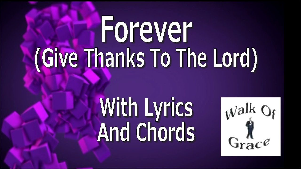Forever give thanks to the lord thanksgiving song with lyrics forever give thanks to the lord thanksgiving song with lyrics and chords hexwebz Choice Image