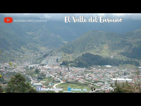 """San Pedro Soloma, """"El Valle del Ensueño"""""""