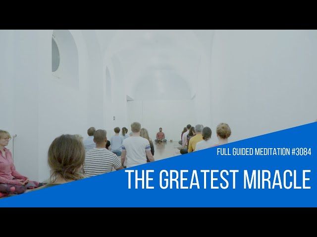 The Greatest Miracle | How to embrace Aloneness | Full Guided Meditation #3084