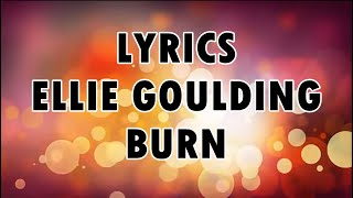 Video Ellie Goulding Burn Lyrics download MP3, 3GP, MP4, WEBM, AVI, FLV Maret 2018