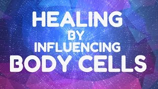 Self Healing  | Influencing Cells | Guided Meditation