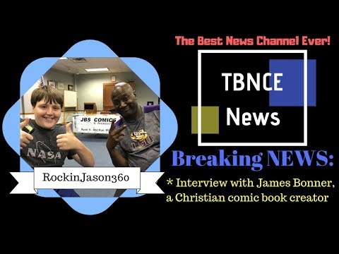 TBNCE News Interview With James Anthony Bonner, Christian Comic Book Creator
