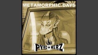 Metamorphic Days