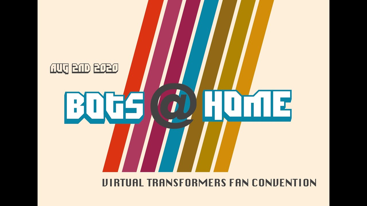 Bots@Home - Virtual Transformers Fan Convention Trailer