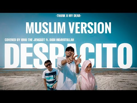 DESPACITO - (Muslim Version) by Ibnu The Jenggot , Dodi HidayatuLLoh  (COVER)