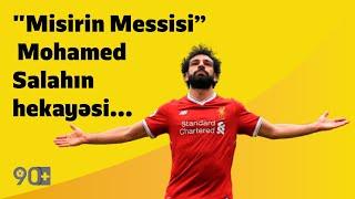 """90+   """"Misirin Messisi"""" - Mohamed Salahın hekayəsi..."""