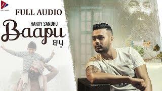 Baapu ( Full Audio ) | Harvy Sandhu | New Punjabi Songs 2019