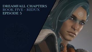 Dreamfall Chapters - Book 5: Redux #5 - All Grown Up