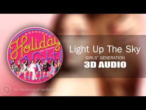 [3D AUDIO] Light Up The Sky - Girls' Generation(SNSD)
