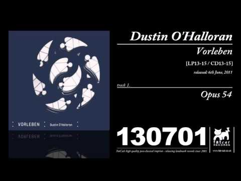 Dustin O'Halloran - Opus 54 [Vorleben]