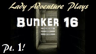 Bunker 16 |  Pt 1 | Too Dumb To Live...