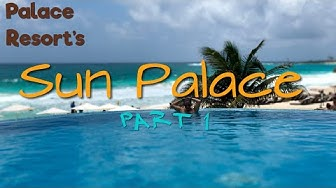A getaway to the Sun Palace resort in Cancun (Part1)