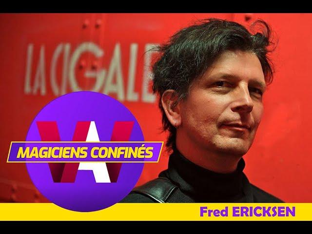 Magiciens Confinés / Fred ERICKSEN
