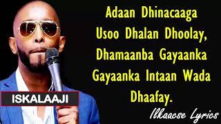 iskalaaji-hees-cusub-dhameys-lyrics-2018