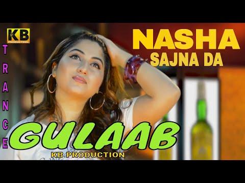 NASHA SAJNA DA || FULL HD SONG || GULAAB || OFFICIAL || kb production