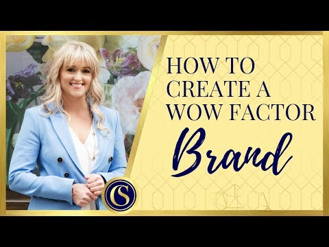 BRANDING 101 - HOW TO CREATE A WOW FACTOR BRAND