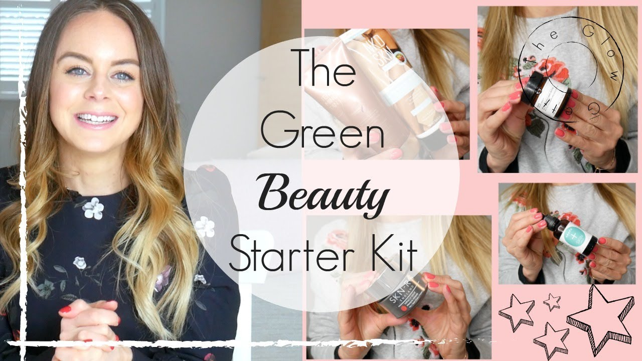 Green Beauty Starter Kit 2018 Natural And Organic Skin Care Hair Care More