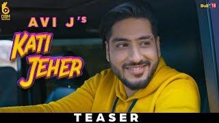 Kati Jeher | कत्ती जहर | Teaser | Avi J Ft. Ravish Khanna |  OSM Records | Releasing on 24 Jan 2019