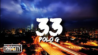Polo G - 33 (Lyrics)