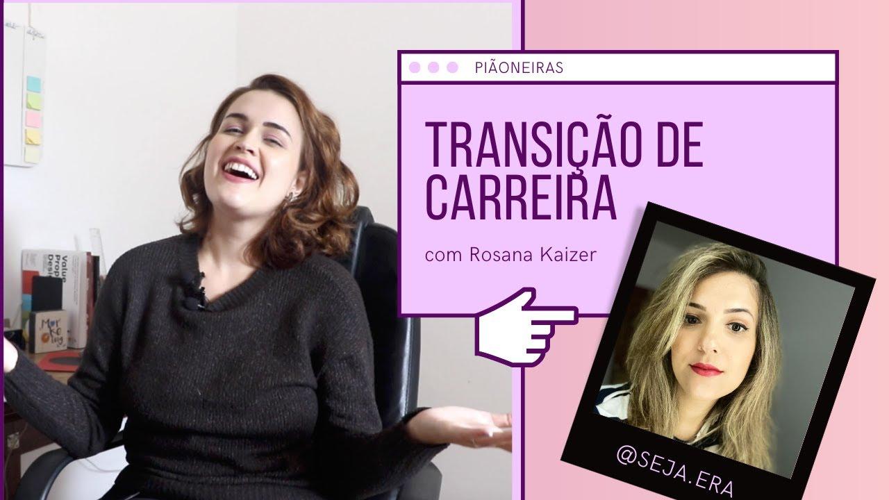 Transição de Carreira com Rosana Kaizer