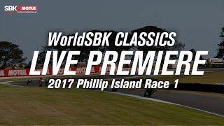 WorldSBK Classics: Phillip Island 2017 Race 1