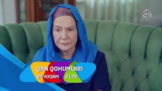 Qan Qohumları (13-cü bölüm) ANONS