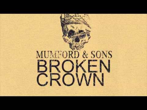 Mumford & Sons  Broken Crown