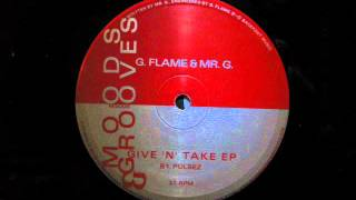 G.Flame & Mr.G.Give N Take EP.Pulsez.Moods & Grooves...