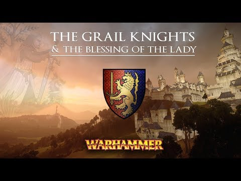 The Grail Knights & The Blessing Of The Lady - Bretonnia Lore -Total War: Warhammer 2