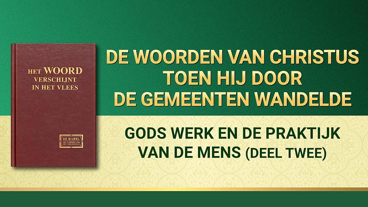 Gods woorden 'Gods werk en de praktijk van de mens (Deel twee)'