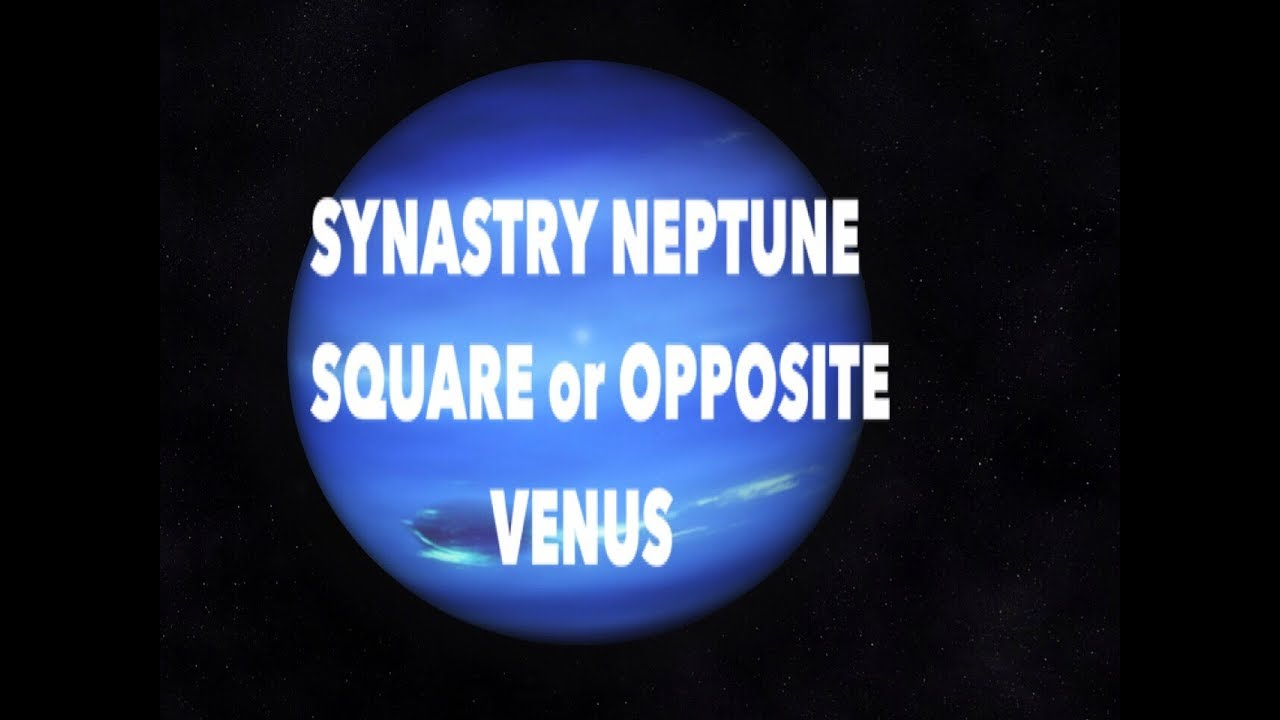 Synastry: Neptune Square or Opposite Venus : Unkept promises-Divine  Discontent