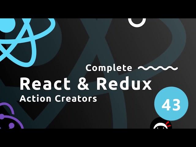Complete React Tutorial (& Redux)  #43 - Action Creators