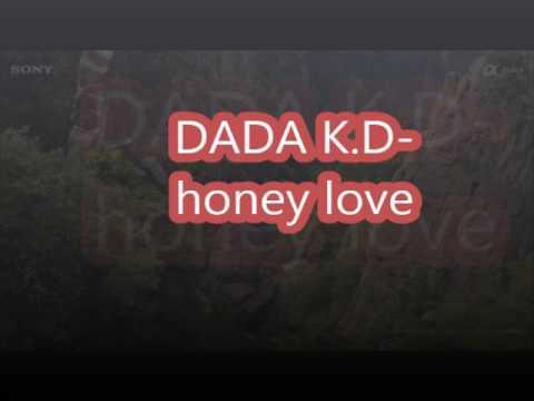 DADA K D-Honey love